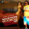 Victoriouz – Borrow Me Your Body Ft ED-1