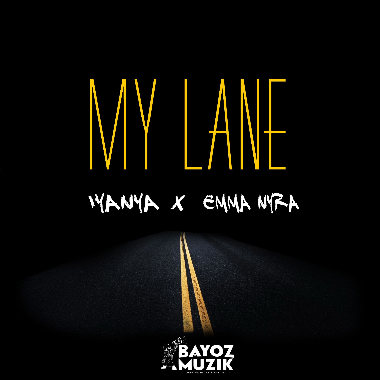 Bayoz Muzik – My Lane Feat. Iyanya | Emma Nyra