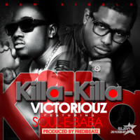 Victoriouz – Killa Killa Ft Soul E