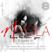 Niyola – Love To Love You Ft Banky W
