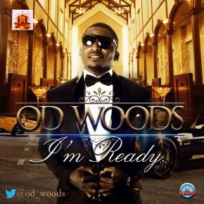 Od Woods - I'm Ready