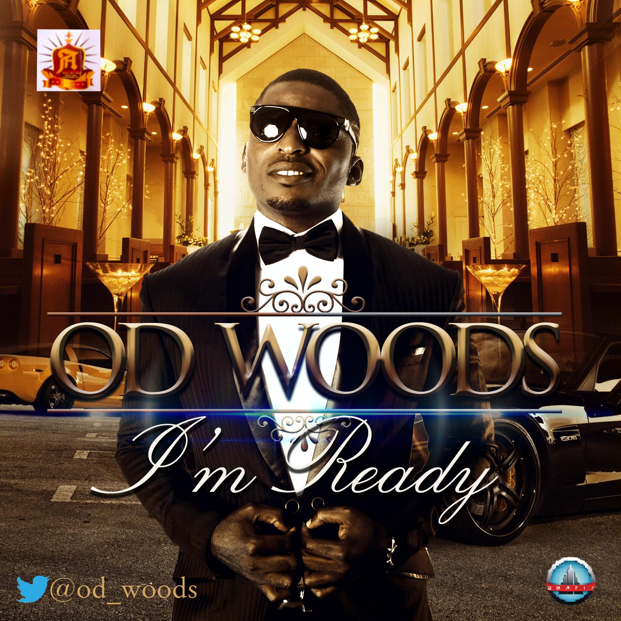 Od Woods – I'm Ready