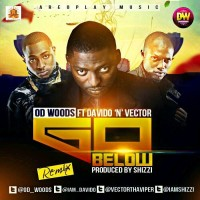 Od Woods – Go Below (Remix) Ft Davido And Vector