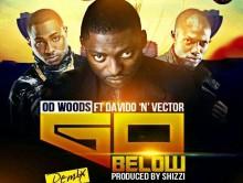 Od Woods – Go Below (Remix) Ft Davido And Vector