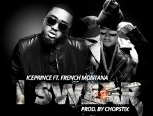 Iceprince – I Swear Ft French Montana & Shaydee