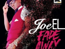 Joe El – Fade Away