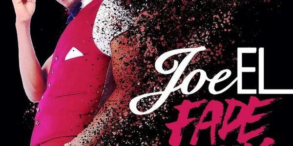 Joe El – Fade Away