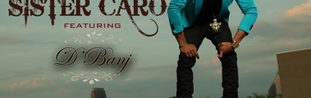 Video: Kay Switch – Sister Caro Feat. Dbanj