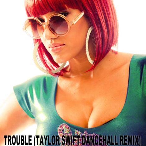 Nyanda – Trouble (Taylor Swift Dancehall Remix)