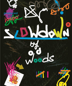 O.D Woods – Slow Down
