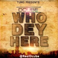 DCube – Who Dey Here?